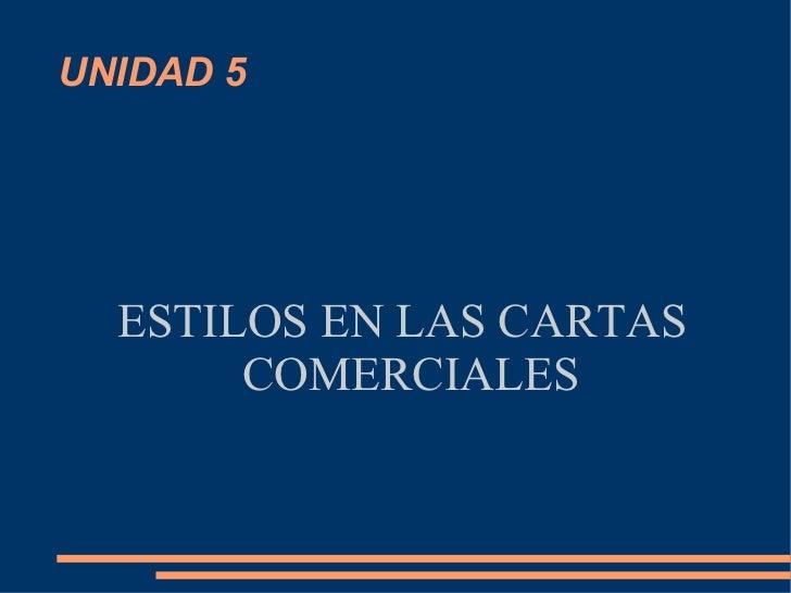 ESTILOS EN LAS CARTAS COMERCIALES UNIDAD 5