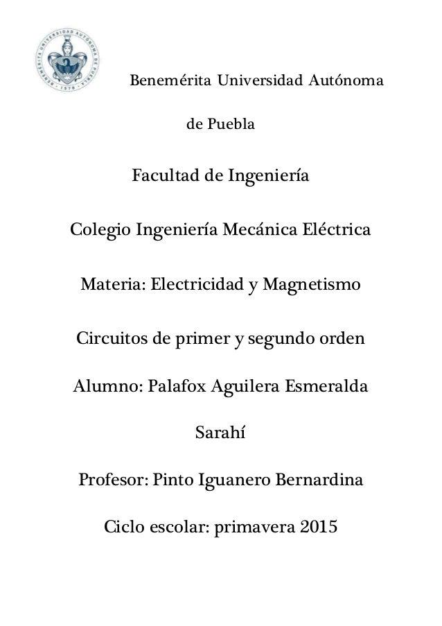Benemérita Universidad Autónoma de Puebla Facultad de Ingeniería Colegio Ingeniería Mecánica Eléctrica Materia: Electricid...