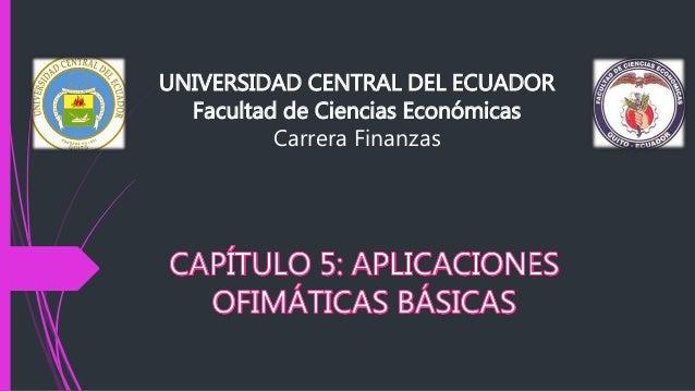 UNIVERSIDAD CENTRAL DEL ECUADOR Facultad de Ciencias Económicas Carrera Finanzas