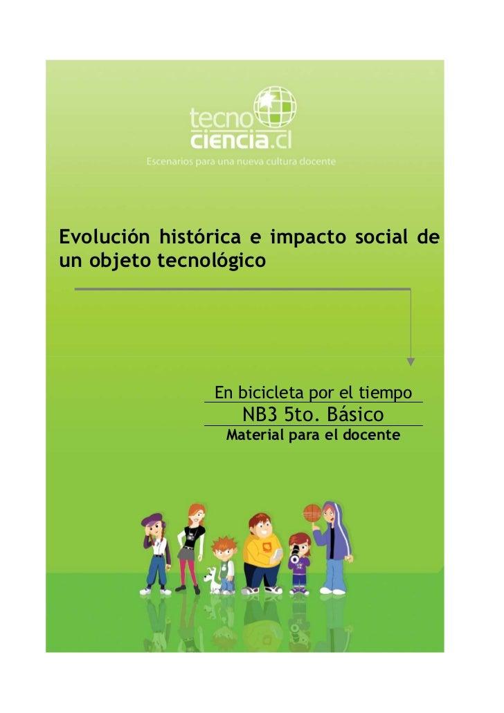 Evolución histórica e impacto social deun objeto tecnológico               En bicicleta por el tiempo                   NB...