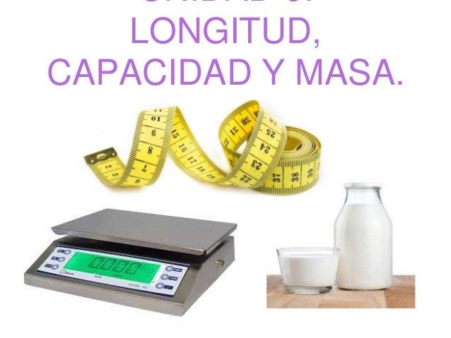 Resultado de imagen de LONGITUD, MASA Y CAPACIDAD