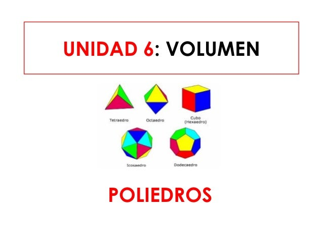UNIDAD 6: VOLUMEN POLIEDROS