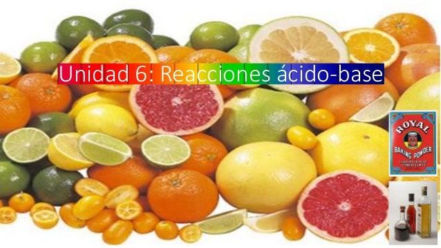 Unidad 6: Reacciones ácido-base