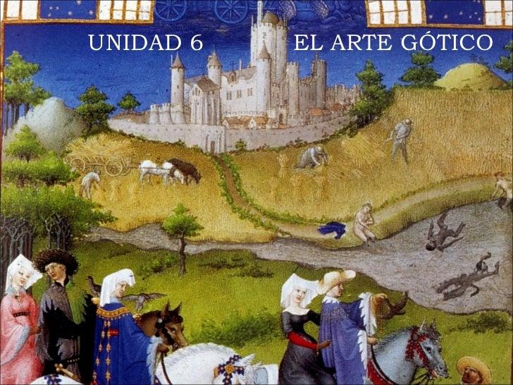 UNIDAD 6  EL ARTE GÓTICO