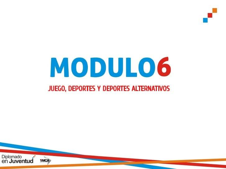 JUEGO, DEPORTES Y DEPORTES ALTERNATIVOS