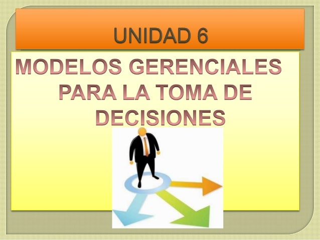  DESCRIPCIÓN     DEL PROCESO TIPOS   DE PROBLEMAS•   Problemas no estructurados•   Problemas estructurados•   Problemas ...