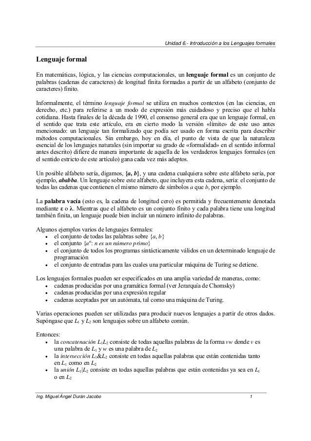 Unidad 6.- Introducción a los Lenguajes formalesLenguaje formalEn matemáticas, lógica, y las ciencias computacionales, un ...