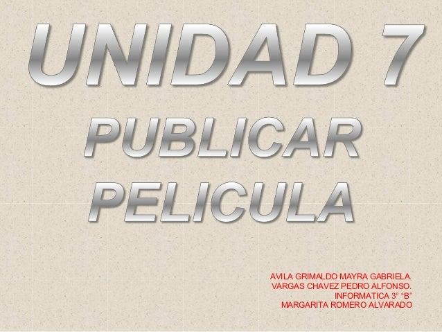 "AVILA GRIMALDO MAYRA GABRIELA.VARGAS CHAVEZ PEDRO ALFONSO.              INFORMATICA 3° ""B""  MARGARITA ROMERO ALVARADO"