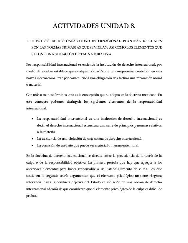 ACTIVIDADES UNIDAD 8. 1. HIPÓTESIS DE RESPONSABILIDAD INTERNACIONAL PLANTEANDO CUALES SON LAS NORMAS PRIMARIAS QUE SE VIOL...
