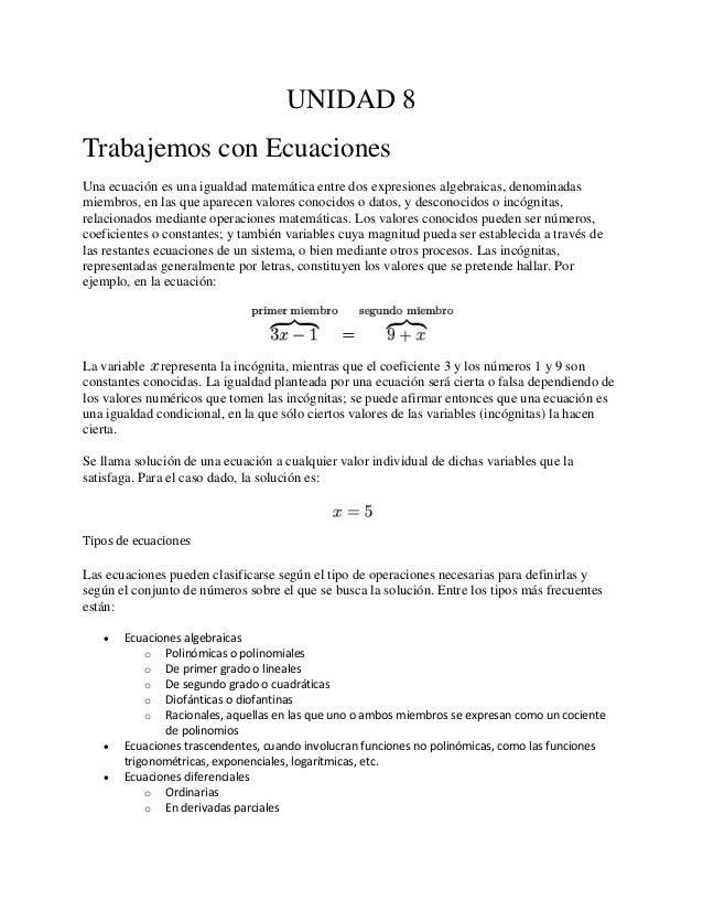 UNIDAD 8 Trabajemos con Ecuaciones Una ecuación es una igualdad matemática entre dos expresiones algebraicas, denominadas ...