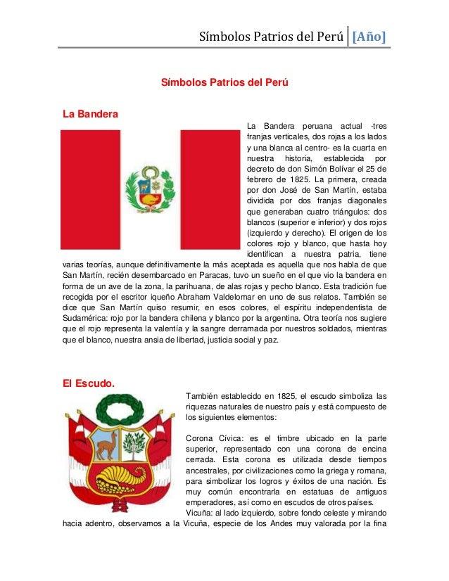 Símbolos Patrios del Perú [Año]  Símbolos Patrios del Perú La Bandera La Bandera peruana actual -tres franjas verticales, ...
