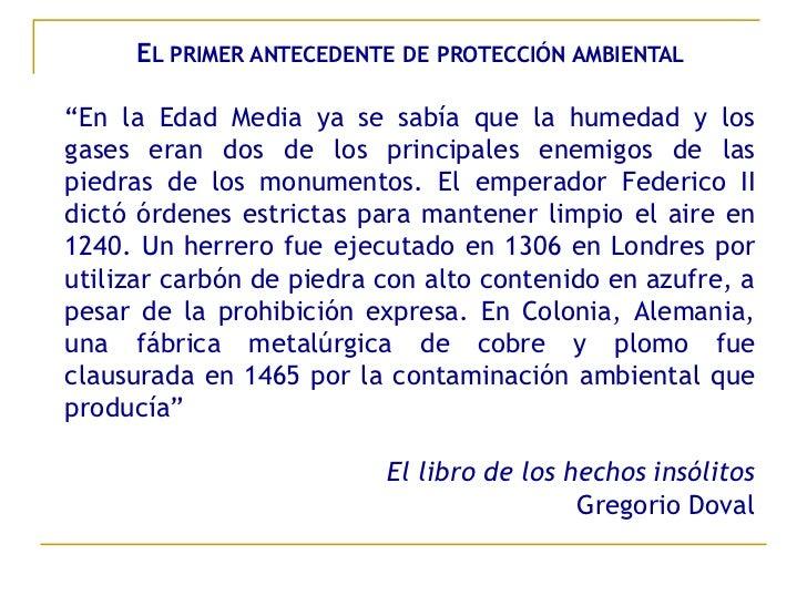 """EL PRIMER ANTECEDENTE DE PROTECCIÓN AMBIENTAL""""En la Edad Media ya se sabía que la humedad y losgases eran dos de los princ..."""