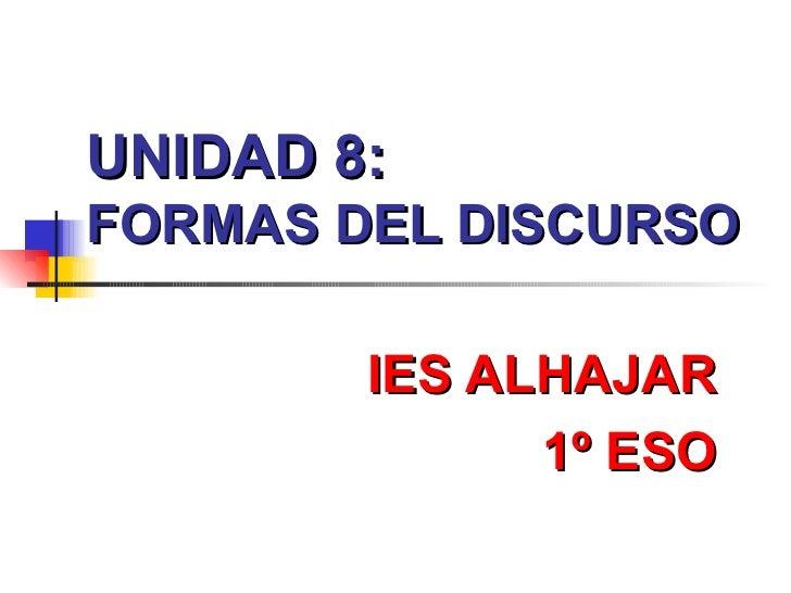 UNIDAD 8: FORMAS DEL DISCURSO IES ALHAJAR 1º ESO