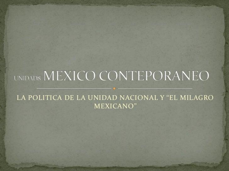 """LA POLITICA DE LA UNIDAD NACIONAL Y """"EL MILAGRO                   MEXICANO"""""""