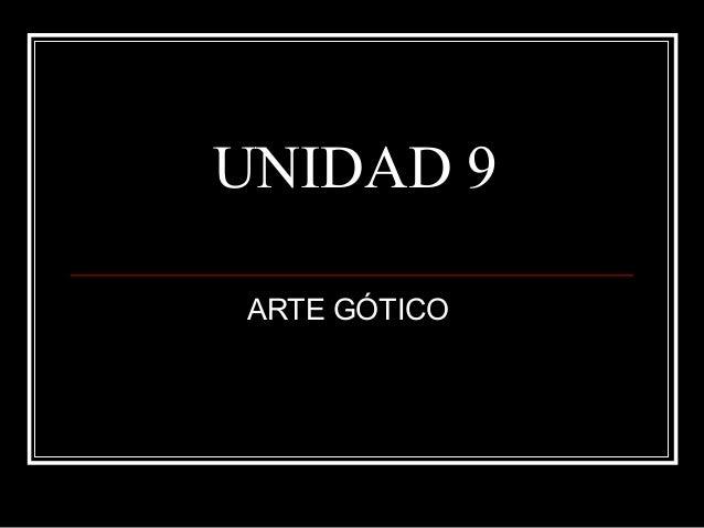 UNIDAD 9 ARTE GÓTICO