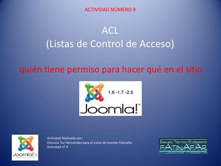 ACTIVIDAD NÚMERO 9                   ACL      (Listas de Control de Acceso)quién tiene permiso para hacer qué en el sitio ...
