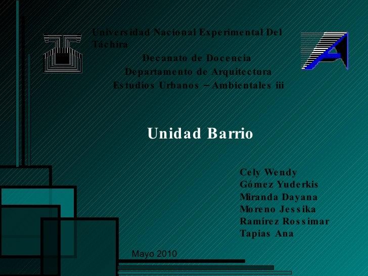 Universidad Nacional Experimental Del Táchira Decanato de Docencia  Departamento de Arquitectura Estudios Urbanos – Ambien...