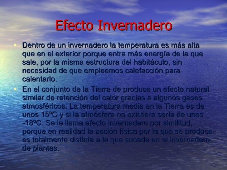 Efecto Invernadero <ul><li>Dentro de un invernadero la temperatura es más alta que en el exterior porque entra más energía...
