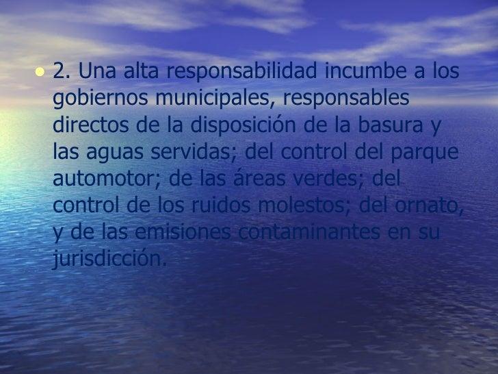 <ul><li>2. Una alta responsabilidad incumbe a los gobiernos municipales, responsables directos de la disposición de la bas...
