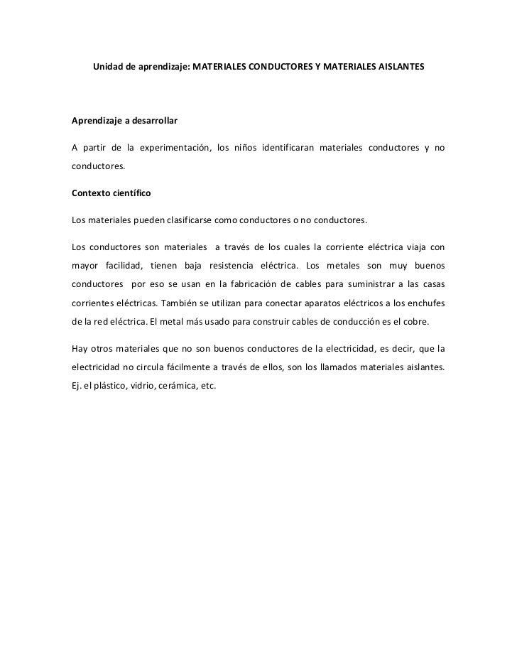 Unidad de aprendizaje: MATERIALES CONDUCTORES Y MATERIALES AISLANTESAprendizaje a desarrollarA partir de la experimentació...