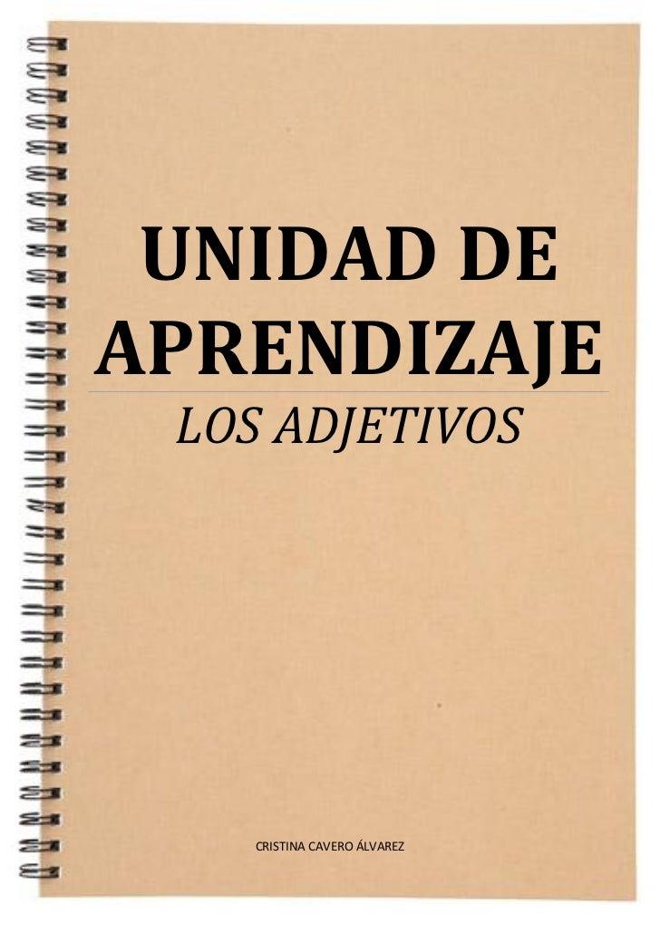 UNIDAD DEAPRENDIZAJE LOS ADJETIVOS   CRISTINA CAVERO ÁLVAREZ