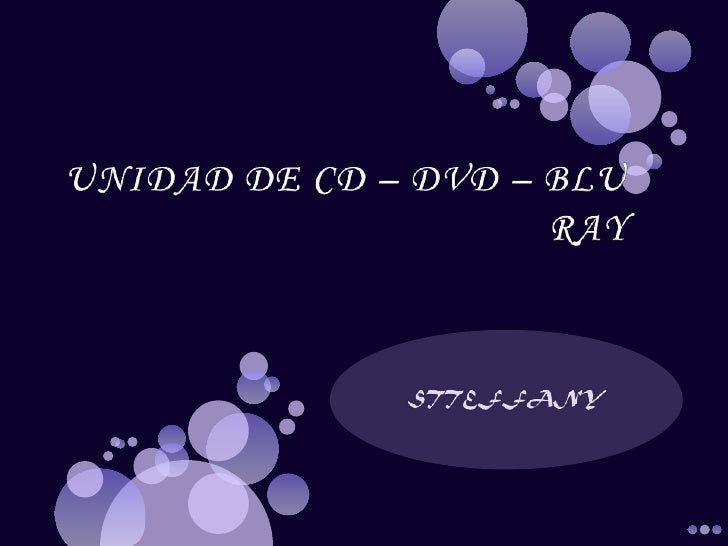 UNIDAD DE CD – DVD – BLU RAY<br />STTEFFANY<br />