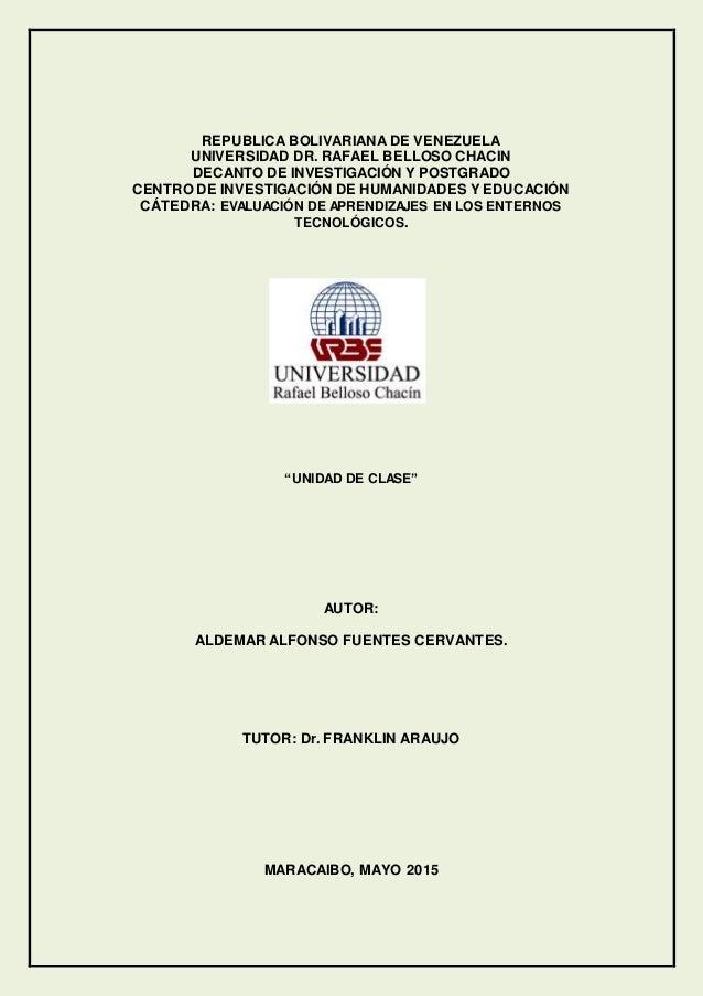 REPUBLICA BOLIVARIANA DE VENEZUELA UNIVERSIDAD DR. RAFAEL BELLOSO CHACIN DECANTO DE INVESTIGACIÓN Y POSTGRADO CENTRO DE IN...