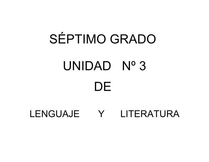 Unidad De Lenguaje 7°