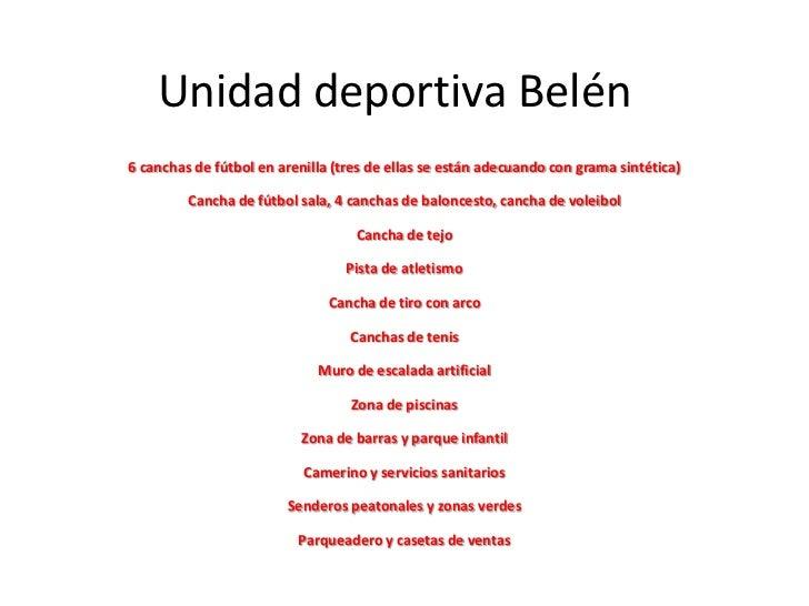 Unidad deportiva Belén6 canchas de fútbol en arenilla (tres de ellas se están adecuando con grama sintética)         Canch...