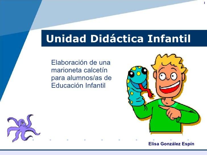 Unidad Didáctica Infantil <ul><li>Elaboración de una marioneta calcetín para alumnos/as de Educación Infantil </li></ul>l ...