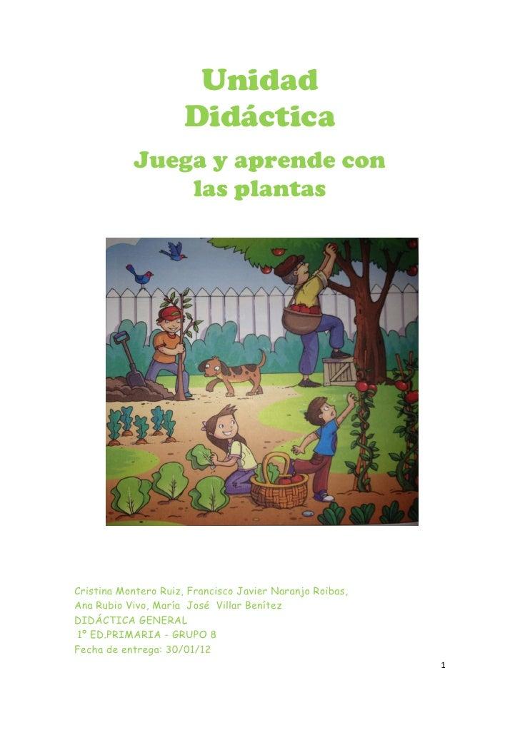 Unidad                      Didáctica            Juega y aprende con                las plantasCristina Montero Ruiz, Fran...