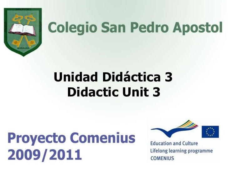 Unidad Didáctica 3<br />Didactic Unit3<br />