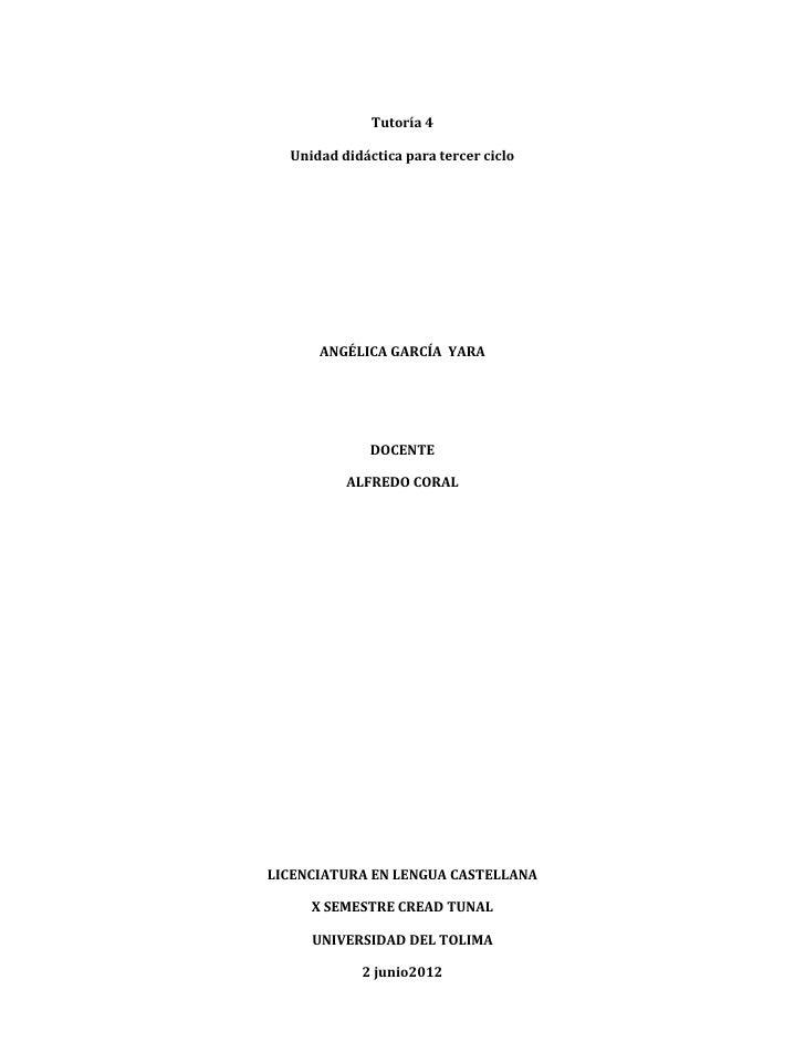 Tutoría 4  Unidad didáctica para tercer ciclo      ANGÉLICA GARCÍA YARA              DOCENTE          ALFREDO CORALLICENCI...