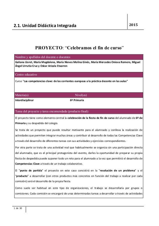 """2.1. Unidad Didáctica Integrada 2015 1 de 30 PROYECTO: """"Celebramos el fin de curso"""" Nombre y apellidos del docente o docen..."""