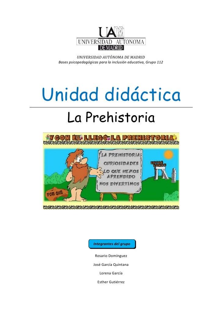 UNIVERSIDAD AUTÓNOMA DE MADRID Bases psicopedagógicas para la inclusión educativa, Grupo 112Unidad didáctica      La Prehi...