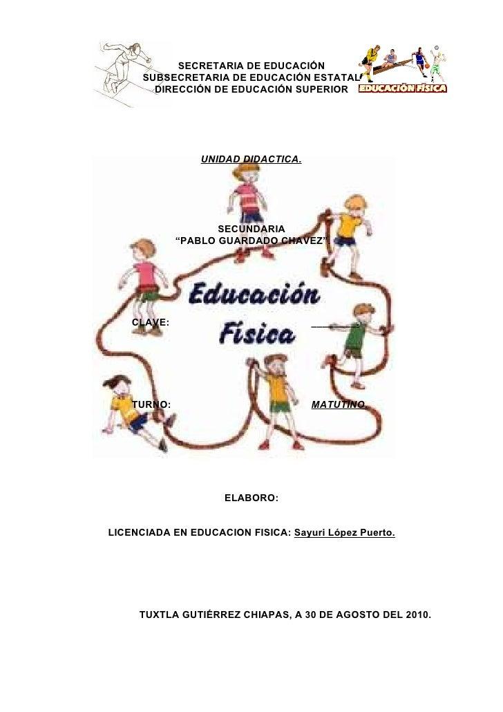 SECRETARIA DE EDUCACIÓN      SUBSECRETARIA DE EDUCACIÓN ESTATAL        DIRECCIÓN DE EDUCACIÓN SUPERIOR                UNID...