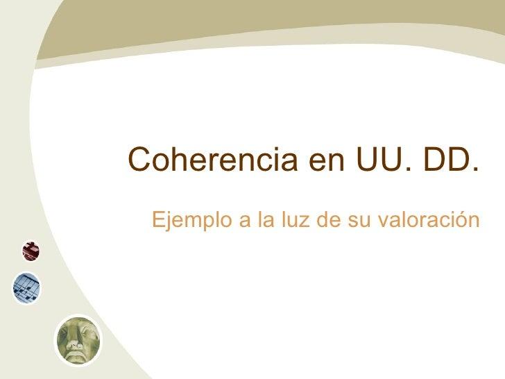 Coherencia en UU. DD. Ejemplo a la luz de su valoración