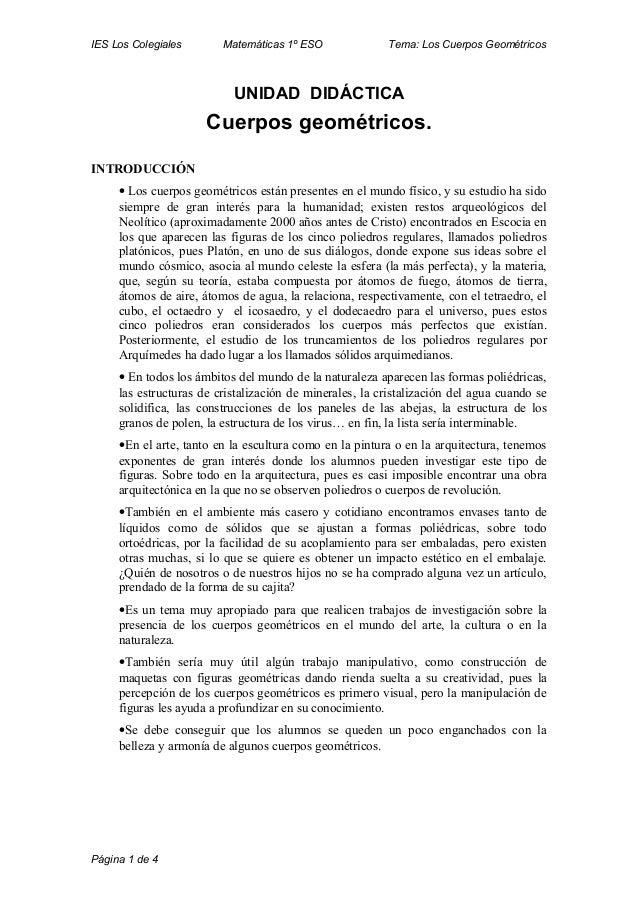 IES Los Colegiales Matemáticas 1º ESO Tema: Los Cuerpos Geométricos UNIDAD DIDÁCTICA Cuerpos geométricos. INTRODUCCIÓN • L...