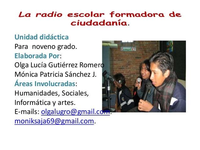 Unidad didáctica Para noveno grado. Elaborada Por: Olga Lucía Gutiérrez Romero Mónica Patricia Sánchez J. Áreas Involucrad...