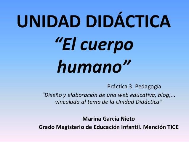 """UNIDAD DIDÁCTICA    """"El cuerpo    humano""""                            Práctica 3. Pedagogía   """"Diseño y elaboración de una ..."""