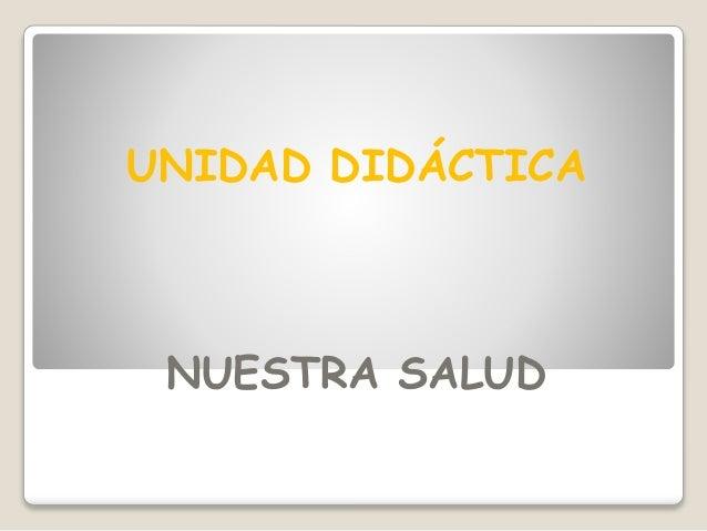 UNIDAD DIDÁCTICA NUESTRA SALUD