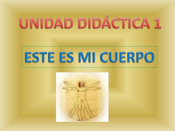 UNIDAD DIDÁCTICA 1<br />ESTE ES MI CUERPO<br />