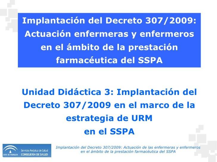 Implantación del Decreto 307/2009: Actuación enfermeras y enfermeros en el ámbito de la prestación farmacéutica del SSPA U...