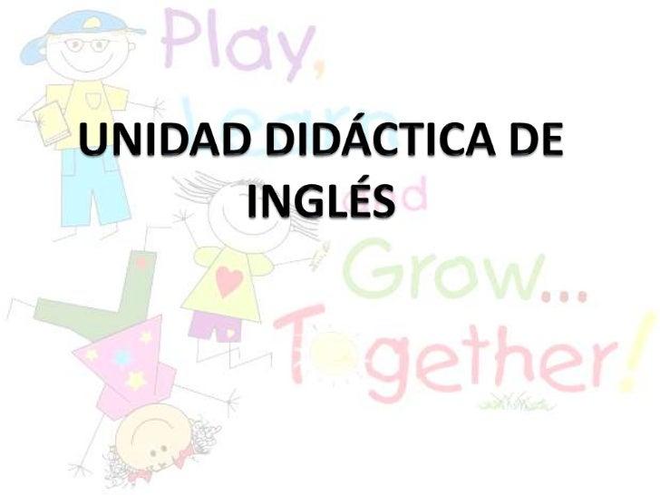 UNIDAD DIDÁCTICA DE INGLÉS<br />