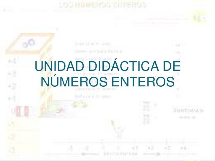 UNIDAD DIDÁCTICA DE NÚMEROS ENTEROS<br />