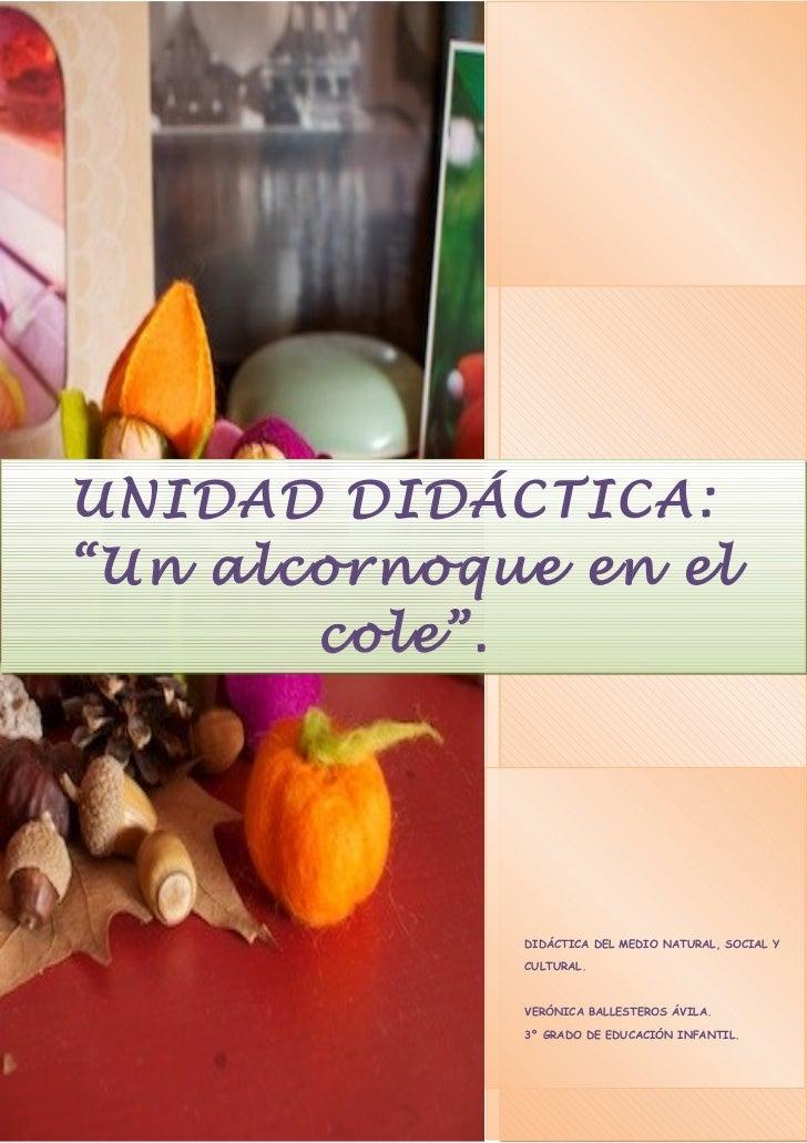 """UNIDAD DIDÁCTICA:""""Un alcornoque en el       cole"""".                                               1             DIDÁCTICA D..."""