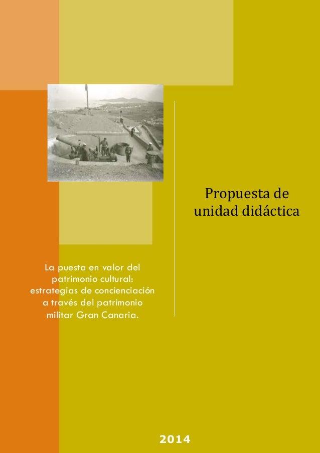 Propuesta de unidad didáctica  La puesta en valor del patrimonio cultural: estrategias de concienciación a través del patr...