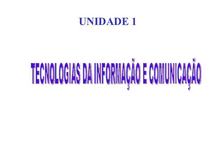 TECNOLOGIAS DA INFORMAÇÃO E COMUNICAÇÃO UNIDADE 1