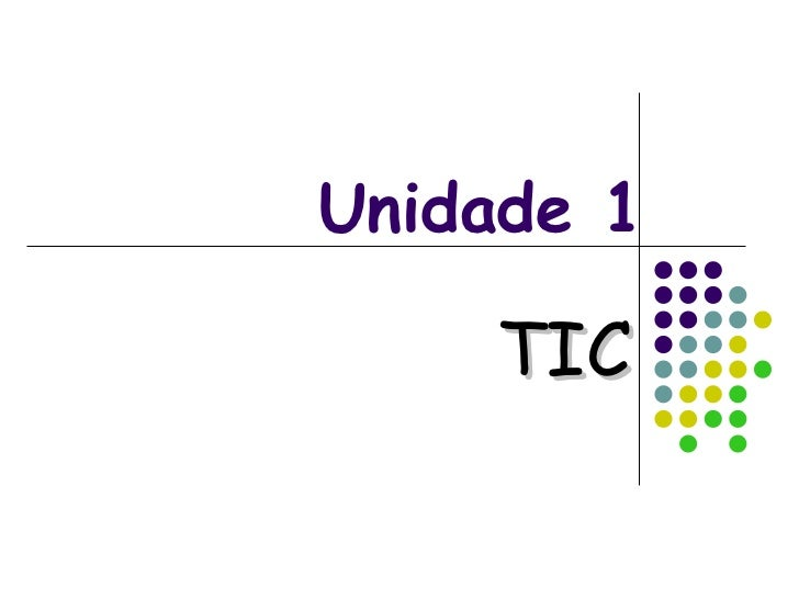 Unidade 1 TIC