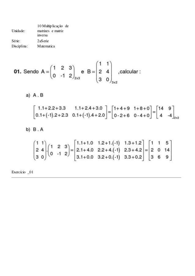 Unidade: 10 Multiplicação de matrizes e matriz inversa Série: 2aSerie Disciplina: Matematica Exercício _01